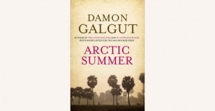 Arctic Summer by Damon Galgut – Book Review