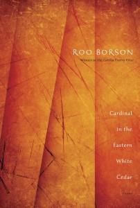 Roo Borson Cardinal in the White Cedar