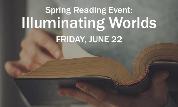 Spring Reading Event: Illuminating Worlds