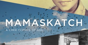 Honesty and Vulnerability Key Components in Mamaskatch: A Cree Coming of Age